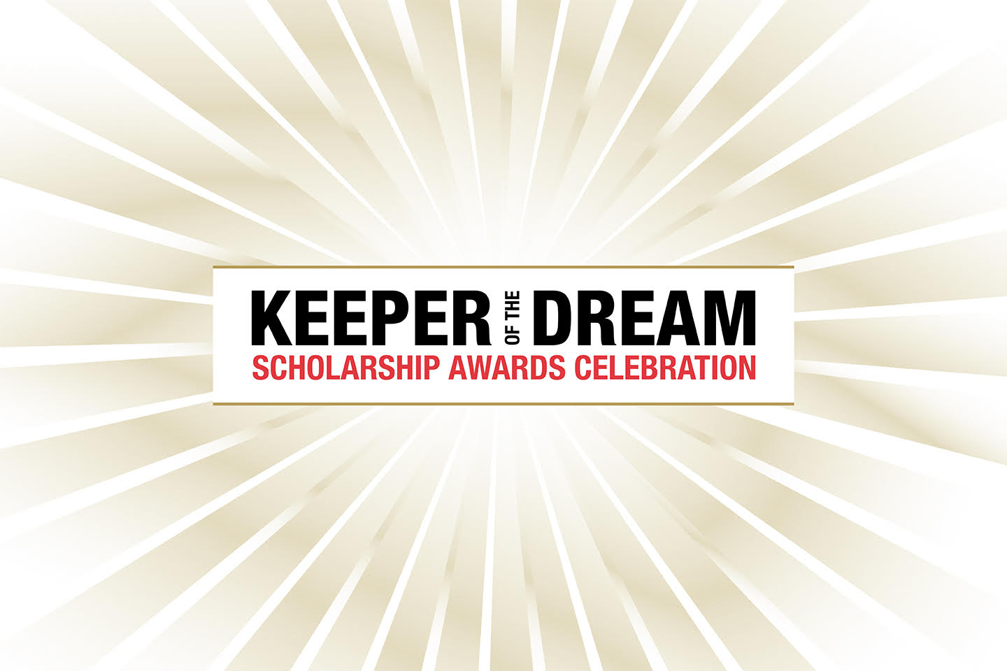Applications sought for Keeper of the Dream Scholarship Awards