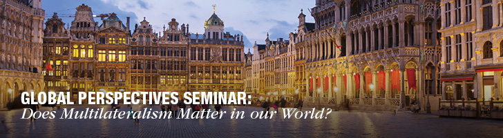"image of Brussels, Belgium, with the text ""Global Perspectives Seminar: Does Multilateralism Matter in our World?"""