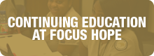 Link to continuing education at FOCUS HOPE
