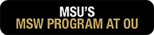 "black button with ""MSU's MSW Program at OU"" in gold text"