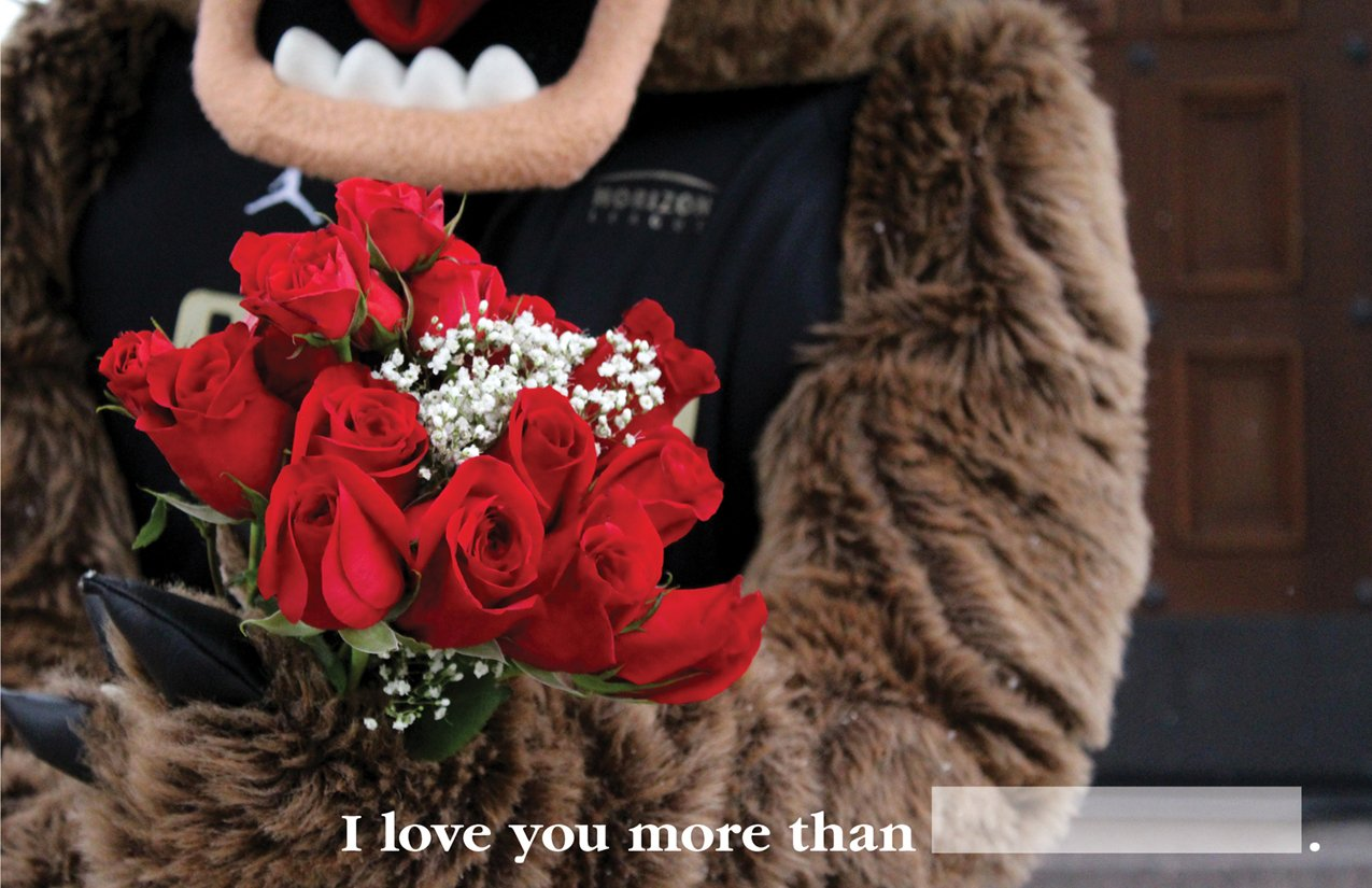 close up of Grizz's paws holding a rose bouquet and text saying I love you more than with a fill in the blank